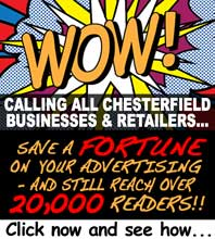 Click here to find out how advertising with the Chesterfield Post can save your business a fortune!