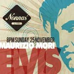Elvis is at Nonna's on Sunday 25th November - and we have 2 free tickets to give away. Click to enter and for details.