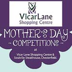 Mother's Day Competitions At Vicar Lane