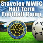 Staveley MWFC's Half Term Football Camp Announced